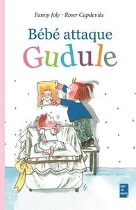 Fanny Joly et Roser Capdevila - Bébé attaque Gudule.