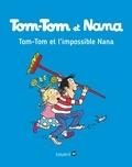 FANNY JOLY-BERBESSON et Fanny Joly-Berbesson - Tom-Tom et Nana, Tome 01 - Tom-Tom et l'impossible Nana.
