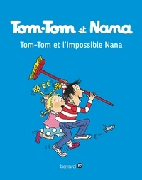 FANNY JOLY-BERBESSON - Tom-Tom et Nana, Tome 01 - Tom-Tom et l'impossible Nana.