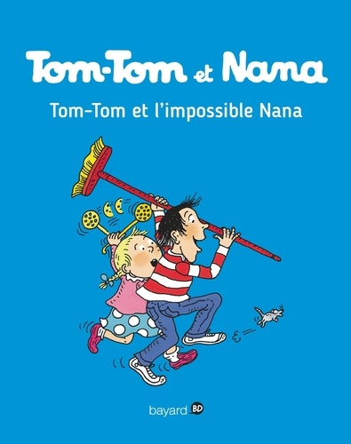 Tom-Tom et Nana, Tome 01. Tom-Tom et l'impossible Nana