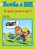 Fanny Joly et  D'Après Roba - Boule et Bill - À quoi joue-t-on ? - Mes premières lectures avec Boule et Bill.