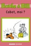 Fanny Joly et  D'Après Roba - Boule et Bill - Cabot, moi ? - Mes premières lectures avec Boule et Bill.