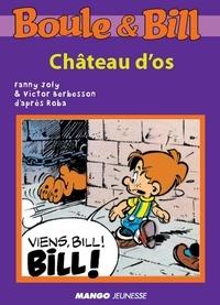 Fanny Joly et Victor Berbesson - Boule et Bill - Château d'os - Mes premières lectures avec Boule et Bill.