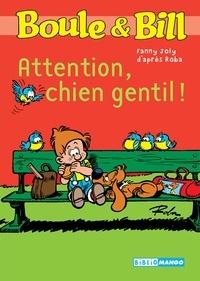 Fanny Joly et Jean Roba - Boule et Bill Tome 1 : Attention, chien gentil !.
