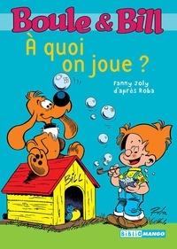 Fanny Joly - Boule et Bill Tome 7 : A quoi on joue ?.