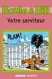 Fanny Joly et  D'Après Roba - Boule et Bill - Votre serviteur - Mes premières lectures avec Boule et Bill.