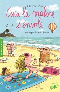 Fanny Joly et Ronan Badel - Cucu la praline Tome 3 : Cucu la praline s'envole.