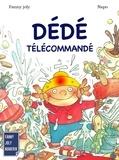 Fanny Joly et  Napo - Dédé télécommandé - Un livre illustré à découvrir dès 3 ans.