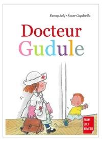 Fanny Joly - Docteur Gudule - Un livre illustré pour les enfants de 3 à 8 ans.