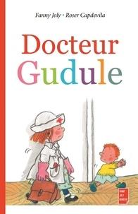 Fanny Joly et Roser Capdevila - Docteur Gudule.
