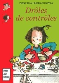 Fanny Joly et  Roser Capdevila - Drôles de contrôles - Roman jeunesse pour les 9/15 ans.