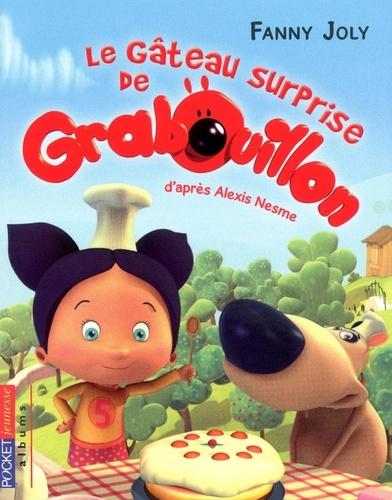 Fanny Joly - Grabouillon Tome 1 : Le gâteau surprise de Grabouillon.