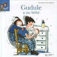 Fanny Joly et Roser Capdevila - Gudule a un bébé.