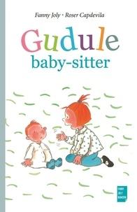 Fanny Joly et Roser Capdevila - Gudule baby-sitter.