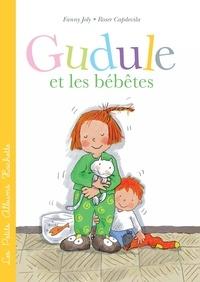 Roser Capdevila et Fanny Joly - Gudule et les bébêtes.