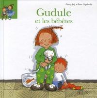 Fanny Joly et Roser Capdevila - Gudule et les bébêtes.