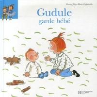 Fanny Joly et Roser Capdevila - Gudule garde bébé.