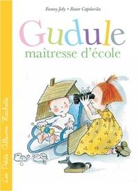 Roser Capdevila et Fanny Joly - Gudule maîtresse d'école.