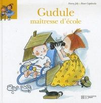 Fanny Joly et Roser Capdevila - Gudule maîtresse d'école.