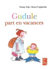 Fanny Joly - Gudule part en vacances - Un livre illustré pour les enfants de 3 à 8 ans.