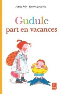 Fanny Joly et Roser Capdevila - Gudule part en vacances.