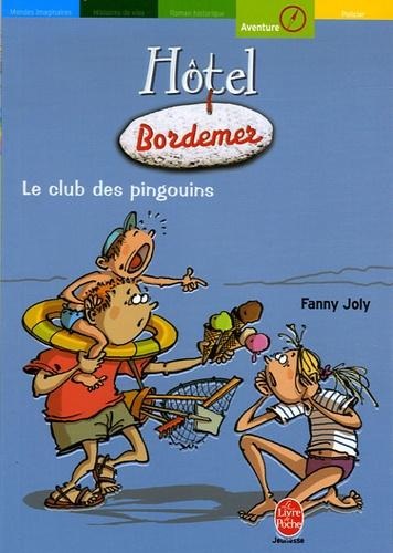 Fanny Joly et Christophe Besse - Hôtel Bordemer Tome 2 : Le club des pingouins.