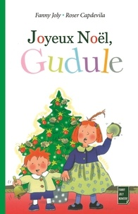 Fanny Joly et Roser Capdevila - Joyeux Noël, Gudule.