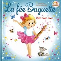 Fanny Joly et Marianne Barcilon - La fée Baguette Tome 1 : Cric crac croc.