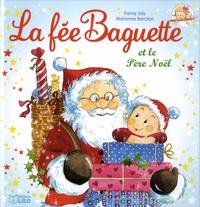 Fanny Joly et Marianne Barcilon - La fée Baguette Tome 10 : La fée Baguette et le Père Noël.