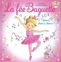 Fanny Joly et Marianne Barcilon - La fée Baguette Tome 12 : La fée Baguette danse, danse, danse !.