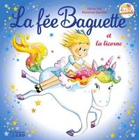 Fanny Joly et Marianne Barcilon - La fée Baguette Tome 13 : La fée Baguette et la licorne.