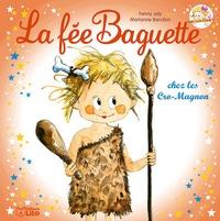 Fanny Joly et Marianne Barcilon - La fée Baguette Tome 14 : La fée Baguette chez les Cro-Magnon.