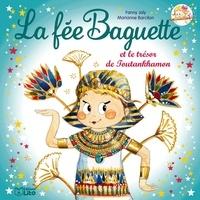 Fanny Joly et Marianne Barcilon - La fée Baguette Tome 16 : La fée Baguette et le trésor de Toutankhamon.