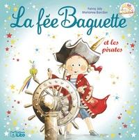 Fanny Joly et Marianne Barcilon - La fée Baguette Tome 5 : La fée Baguette et les pirates.