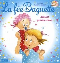 Fanny Joly et Marianne Barcilon - La fée Baguette Tome 7 : La fée Baguette devient grande soeur.
