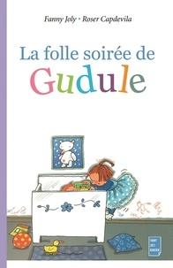 Fanny Joly et Roser Capdevila - La folle soirée de Gudule.