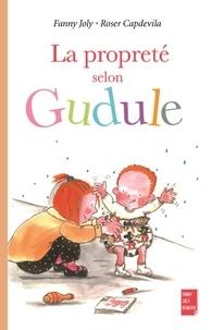 Fanny Joly et Roser Capdevila - La propreté selon Gudule.