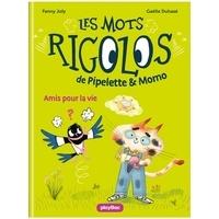 Fanny Joly et Gaëlle Duhazé - Les mots rigolos de Pipelette & Momo Tome 1 : Amis pour la vie.