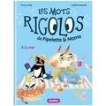 Fanny Joly et Gaëlle Duhazé - Les mots rigolos de Pipelette & Momo Tome 2 : A la mer.