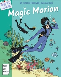 Fanny Joly et  Catel - Magic Marion - Les aventures de Marion en Martinique.