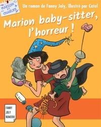 Fanny Joly - Marion baby-sitter, l'horreur - Roman jeunesse pour les 9/15 ans.