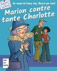 Fanny Joly - Marion contre tante Charlotte - Roman jeunesse pour les 9/15 ans.