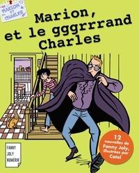 Fanny Joly et  Catel - Marion et le gggrrrand Charles - Recueil de 12 nouvelles pour les 9/15 ans.