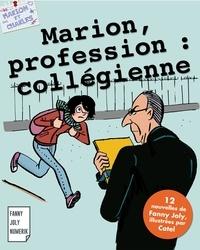 Fanny Joly - Marion, profession : collégienne - Littérature jeunesse.
