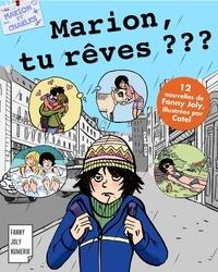 Fanny Joly - Marion, tu rêves ? - Recueil de 12 nouvelles pour les 9/15 ans.