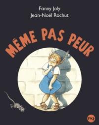 Fanny Joly et Jean-Noël Rochut - Même pas peur.