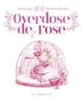 Fanny Joly et Marianne Barcilon - Overdose de rose.