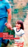 Fanny Lalande - Mad, Jo et Ciao - Three Days on the Road.