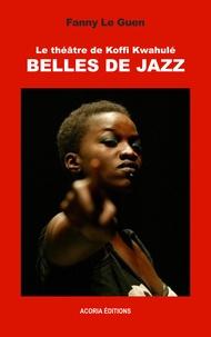 Deedr.fr Le théâtre de Koffi Kwahulé - Belles de Jazz Image