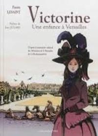 Fanny Lesaint - Victorine - Une enfance à Versailles.